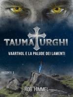 Vaarthol e la palude dei lamenti - Taumaturghi #1