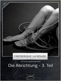 Die Abrichtung - 3. Teil: Eine Story von Frederique La Rouge