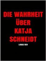 Die Wahrheit über Katja Schneidt