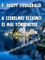 F. Scott Fitzgerald A szerelmes eszkimó és más történetek Fordította Ortutay Péter