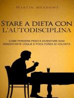 Stare a dieta con l'autodisciplina
