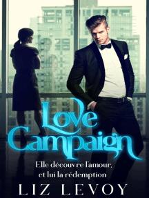 Love Campaign: Elle découvre l'amour, et lui la rédemption