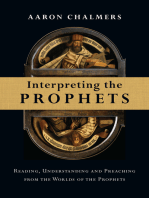 Interpreting the Prophets: Reading, Understanding and Preaching from the Worlds of the Prophets