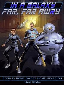 Home Sweet Home Invasion: In a Galaxy Far, Far AwRy, #2