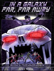 Technophobia: In a Galaxy Far, Far AwRy, #3