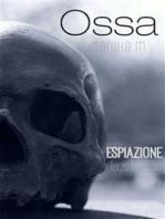 Ossa, terzo episodio