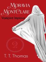 Moravia MontClare, Vampire Impious