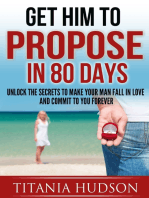 Get Him to Propose in 80 Days - Unlock the Secrets to Make Your Man Fall in Love and Commit to You Forever