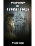 Prophecy on Superhuman