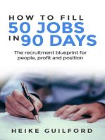 How To Fill 50 Jobs In 90 Days: The recruitment blueprint for people, profit and position