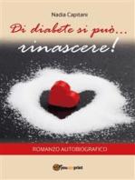 Di diabete si può... rinascere! Romanzo autobiografico