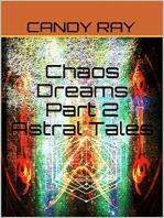 Chaos Dreams Part 2 Astral Tales