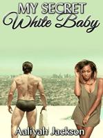 My Secret White Baby
