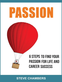 Passion: 6 Steps to Find Your Passion for Life and Career Success: Career Success, #1