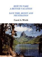 How to Take A Better Vacation - Save Time, Money and Frustration