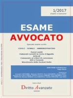ESAME AVVOCATO 1/2017. Speciale esame scritto - Sessioni 2017 e 2018