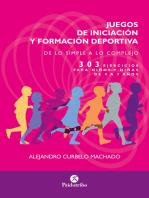 Juegos de iniciación y formación deportiva: 303 ejercicios para niños y niñas de 4 a 7 años