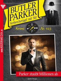 Butler Parker 123 – Kriminalroman: Parker staubt Millionen ab