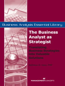 The Business Analyst as Strategist: Translating Business Strategies into Valuable Solutions