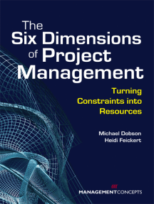 The Six Dimensions of Project Management: Turning Constraints into Resources