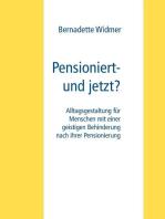 Pensioniert- und jetzt?