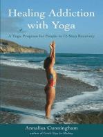 Healing Addiction with Yoga