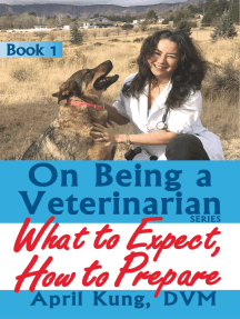 On Being a Veterinarian: Book 1: What to Expect, How to Prepare