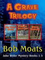 A Grave Trilogy