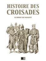 Histoire des Croisades (Édition intégrale - Huit Livres)