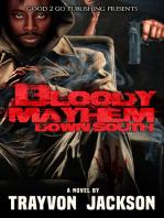 Bloody Mayhem Down South