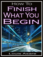 How To Finish What You Begin