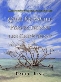 Sermons Sur L'évangile De Matthieu (III) - Quel Évangile Perfectionne Les Chrétiens?
