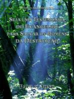 Sermões em Gênesis (VI) - Seja Uma Testemunha Do Evangelho Para Salvar O Homem Da Destruição