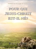 Sermons sur l'Evangile de Luc ( I ) - Pour Qui Jesus Christ Est-il Ne?