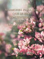 Sermones Para Los Que Se Han Convertido En Nuestros Colaboradores (I)
