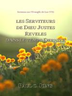 Sermons Sur L'Evangile De Luc ( VII ) - Les Serviteurs De Dieu Justes Reveles Dans Le Temps Dernier.