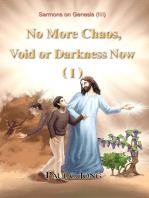 Sermons on Genesis (III) - No More Chaos, Void or Darkness Now (I)