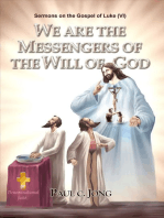 Sermons on the Gospel of Luke (VI ) - We Are The Messengers Of The Will Of God