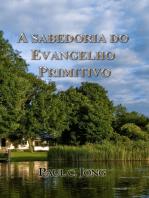 A Sabedoria Do Evangelho Primitivo