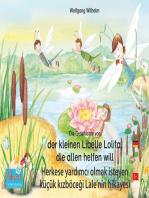 """Die Geschichte von der kleinen Libelle Lolita, die allen helfen will. Deutsch-Türkisch. / Herkese yardımcı olmak isteyen küçük kızböceği Lale'nin hikayesi. Almanca-Türkce.: Band 2 der Buch- und Hörspielreihe """"Marienkäfer Marie"""" / """"Uğurböceği Sevgi"""" kitap- ve sesli kitap dizisinin 2. kitabı"""