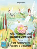 """Herkese yardımcı olmak isteyen küçük kızböceği Lale'nin hikayesi. Türkçe-İngilizce. / The story of Diana, the little dragonfly who wants to help everyone. Turkish-English.: """"Uğurböceği Sevgi"""" kitap- ve sesli kitap dizisinin 2. kitabı / Number 2 from the books and radio plays series """"Ladybird Marie"""""""