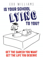 Is Your School Lying To You? Get The Career You Want. Get The Life You Deserve.