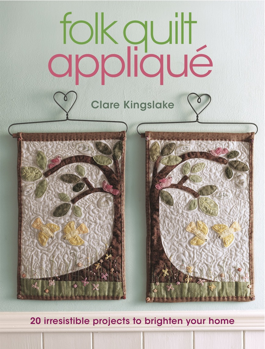 Folk Quilt Applique By Clare Kingslake Book Read Online