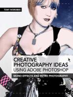 Creative Photography Ideas using Adobe Photoshop: Mono effects and retro photography