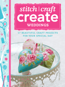 Stitch, Craft, Create - Weddings: 17 beautiful craft projects for your special day