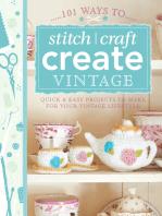 101 Ways to Stitch, Craft, Create Vintage