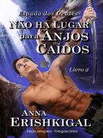 Não há Lugar para Anjos Caídos (Edição portuguesa)