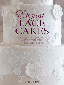 Elegant Lace Cakes: Over 25 delicate cake decorating designs for contemporary lace cakes