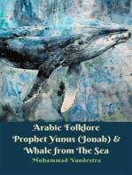 Arabic Folklore Prophet Yunus (Jonah) & Whale from The Sea