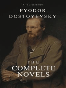 Fyodor Dostoyevsky: The complete Novels (Best Navigation, Active TOC) (A to Z Classics)